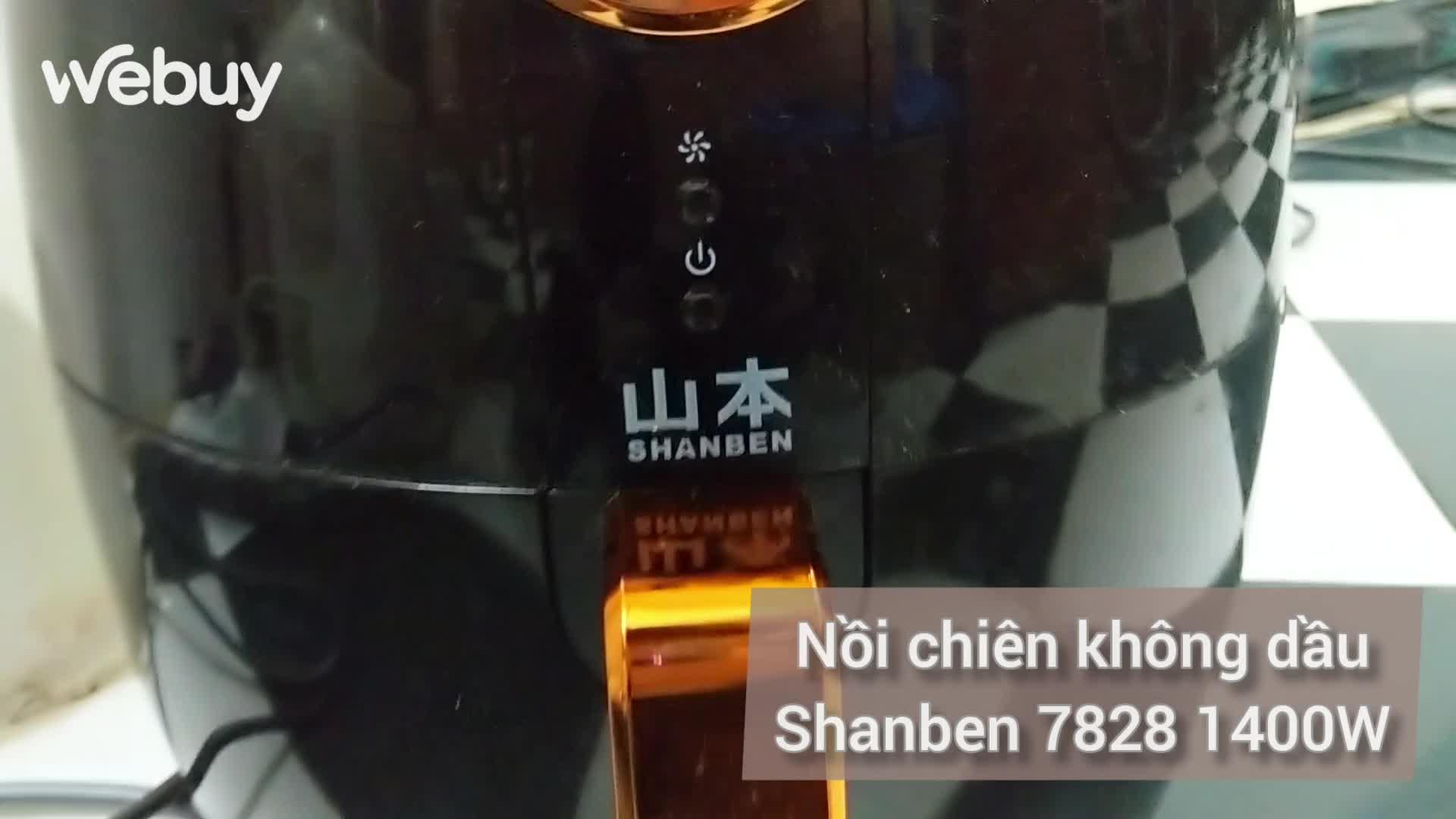 Dùng thử nồi chiên không dầu Shanben 7828 giá chỉ 950.000 đồng.