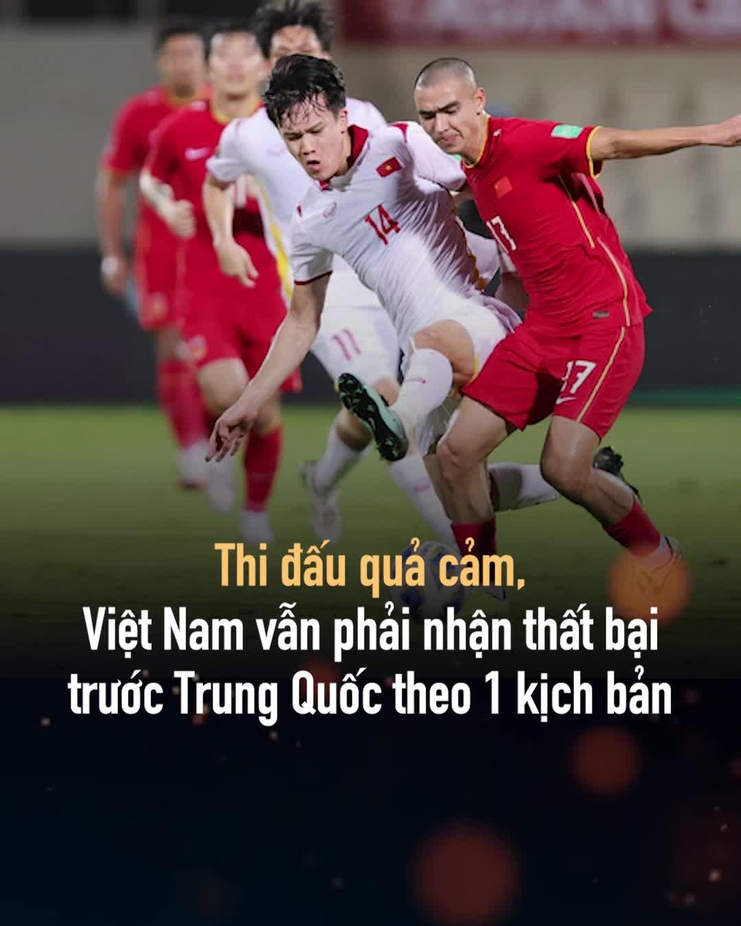 Thi đấu quả cảm, Việt Nam vẫn phải nhận thất bại trước Trung Quốc theo 1 kịch bản