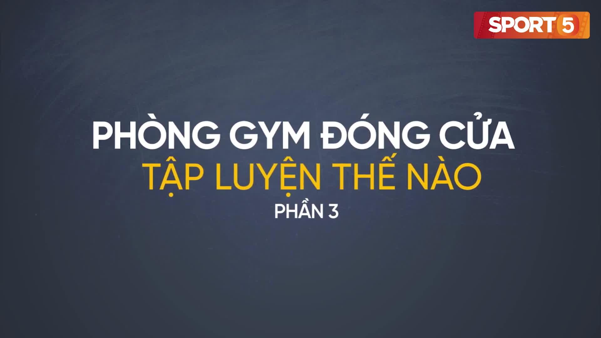 Hướng dẫn tập luyện khi phòng gym đóng cửa (phần 3): 4 phút độ mông sexy tại nhà