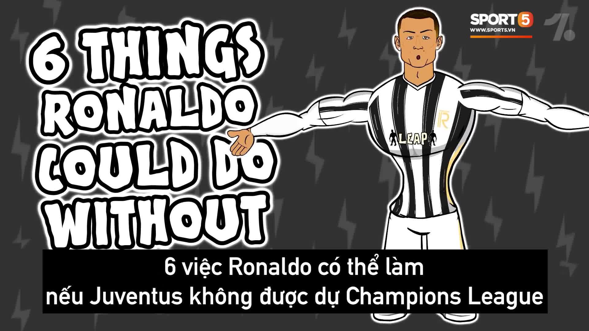 6 việc Ronaldo có thể làm nếu Juventus không được dự Champions League