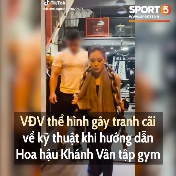 VĐV thể hình gây tranh cãi về kỹ thuật khi hướng dẫn Hoa hậu Khánh Vân tập gym