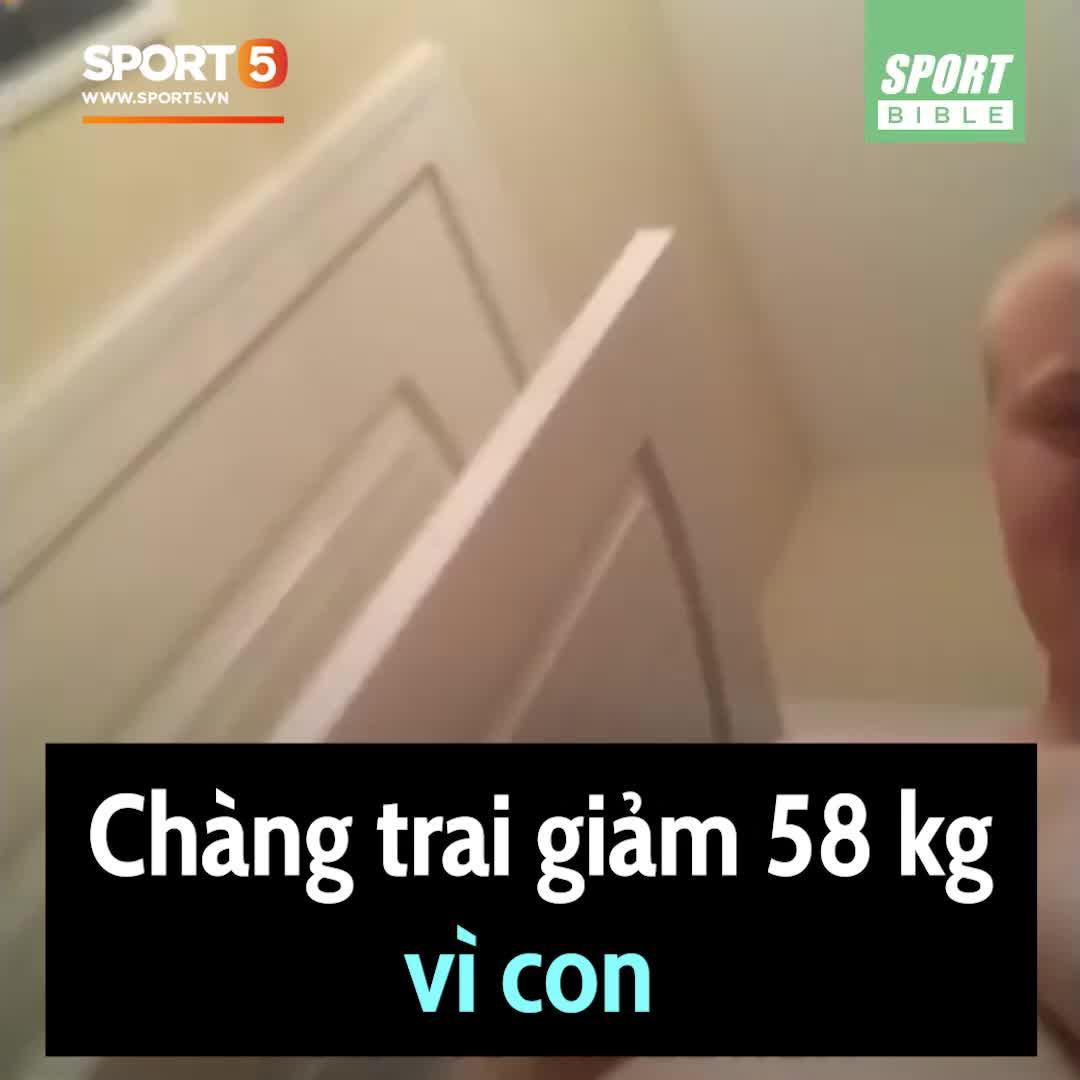 Chàng trai giảm một mạch 58 kg, từ béo phì lột xác thành 6 múi vì con