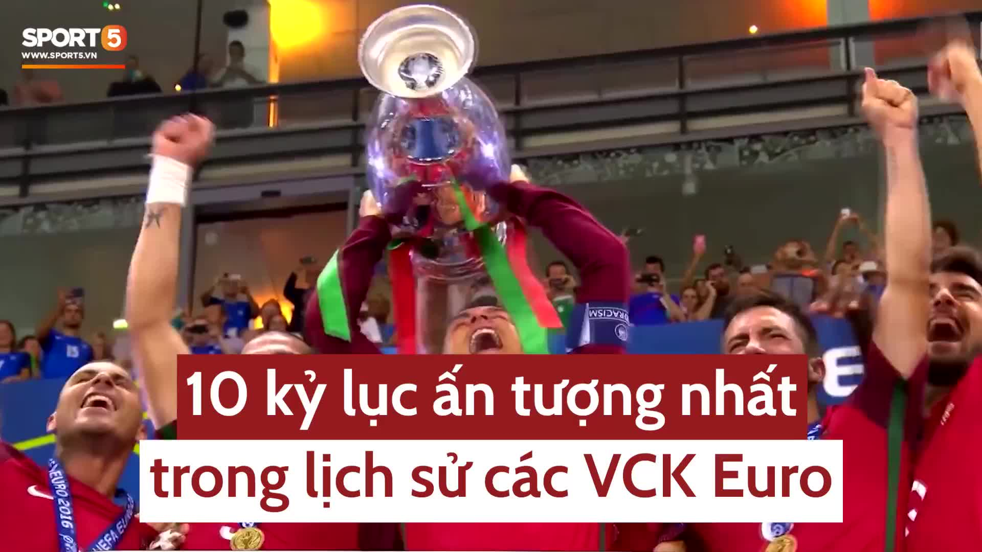 10 kỷ lục ấn tượng nhất trong lịch sử các VCK Euro