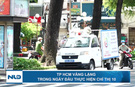 TP HCM vắng lặng trong ngày đầu thực hiện Chỉ thị 10