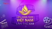 Liên hoan phim Việt Nam lần thứ XXII: Nhiều điểm đổi mới