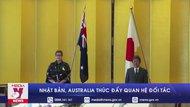 Nhật Bản, Australia thúc đẩy quan hệ đối tác