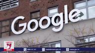 """Google đối mặt vụ kiện """"lịch sử"""" tại Mỹ"""