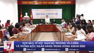 Họp báo về Hội nghị Bộ trưởng Tài chính và Thống đốc ngân hàng Trung ương ASEAN 2020