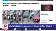 Truyền thông Australia ca ngợi Việt Nam chống COVID-19