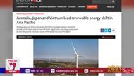 """Việt Nam trong """"top"""" 3 khu vực về chuyển đổi năng lượng tái tạo"""