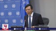 Việt Nam chính thức tái đảm nhiệm Chủ tịch Hội đồng Bảo an LHQ