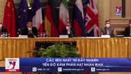 Các bên nhất trí đẩy nhanh tiến độ đàm phán hạt nhân Iran