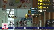 Singapore chú trọng phòng dịch tại sân bay Changi