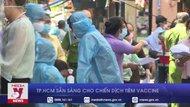 TP.HCM sẵn sàng cho chiến dịch tiêm vaccine