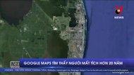 Google Maps tìm thấy người mất tích hơn 20 năm