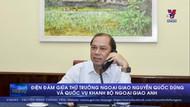 Điện đàm giữa Thứ trưởng Bộ Ngoại giao Việt Nam và Quốc Vụ khanh Bộ Ngoại giao Anh