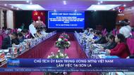 Chủ tịch Ủy ban Trung ương MTTQ Việt Nam làm việc tại Sơn La