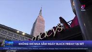 Không khí mua sắm ngày Black Friday tại Mỹ