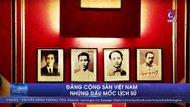 Đảng Cộng sản Việt Nam - những dấu mốc lịch sử