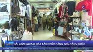 Sài Gòn Square bày bán nhiều hàng giả, hàng nhái