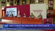 Mexico tuyên bố tình trạng khẩn cấp y tế do COVID-19