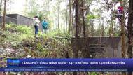 Lãng phí công trình nước sạch nông thôn tại Thái Nguyên