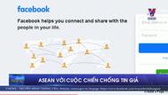 ASEAN với cuộc chiến chống tin giả