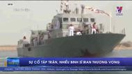 Sự cố tập trận, nhiều binh sĩ Iran thương vong
