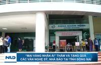 """""""Mai Vàng nhân ái"""" thăm và tặng quà các văn nghệ sỹ, nhà báo tại tỉnh Đồng Nai"""