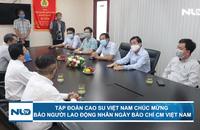 Tập đoàn Cao su Việt Nam chúc mừng Báo Người Lao Động nhân ngày Báo chí Cách mạng Việt Nam
