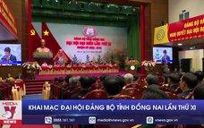 Khai mạc Đại hội Đảng bộ tỉnh Đồng Nai lần thứ XI