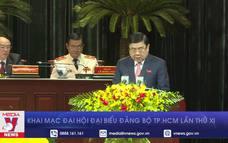 Khai mạc Đại hội Đại biểu Đảng bộ TP.HCM lần thứ XI