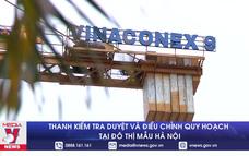 Thanh kiểm tra duyệt và điều chỉnh quy hoạch tại đô thị mẫu Hà Nội