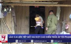 Lào Cai liên tiếp mở hai đợt cao điểm trấn áp tội phạm