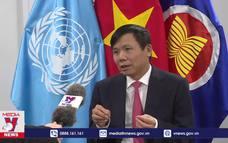 LHQ thông qua nghị quyết về hợp tác ASEAN - LHQ do Việt Nam đề xuất