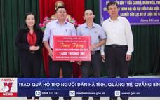 Trao quà hỗ trợ người dân Hà Tĩnh, Quảng Trị, Quảng Bình