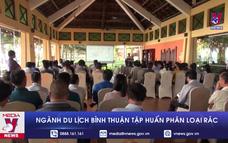Ngành du lịch Bình Thuận tập huấn phân loại rác