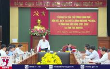 Tổ công tác của Thủ tướng làm việc tại Thái Nguyên