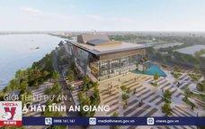Khởi công xây dựng Nhà hát tỉnh An Giang