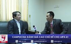 Campuchia đánh giá cao chủ đề cho AIPA 41