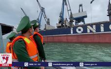 Siết chặt quản lý cửa khẩu cảng biển phòng chống COVID-19