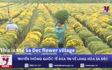 Truyền thông quốc tế đưa tin về Làng hoa Sa Đéc của Việt Nam