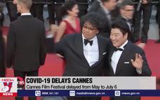 LHP Cannes hoãn đến tháng 7/2021