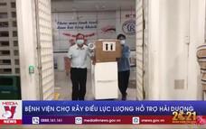 Bệnh viện Chợ Rẫy điều lực lượng hỗ trợ Hải Dương