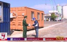 Bình Định tăng cường kiểm soát cảng cửa khẩu Quy Nhơn