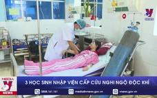 3 học sinh nhập viện cấp cứu nghi ngộ độc khí