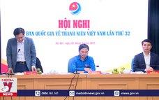 Hội nghị Ủy ban Quốc gia về Thanh niên Việt Nam lần thứ 32
