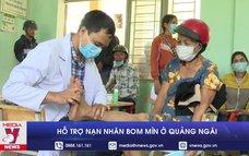 Hỗ trợ nạn nhân bom mìn ở Quảng Ngãi