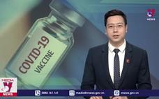Trung Quốc đa dạng hóa công nghệ vaccine COVID-19