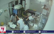 Cần điều tra xử lý việc hành hung bác sĩ tại bệnh viện